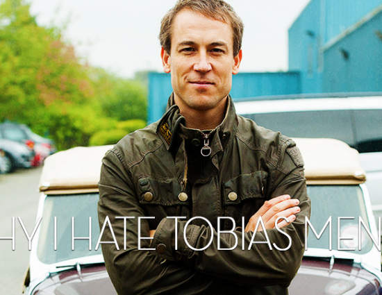 Tobias Blog | Why I Hate Tobias Menzies!
