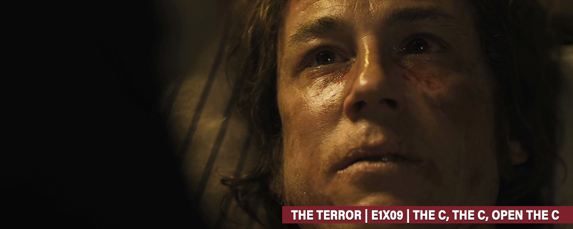 """The Terror"" – E1X09 The C, The C, Open The C HD Screencaps"