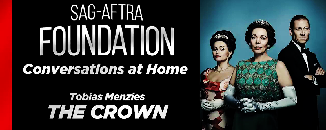 "Tobias On ""The Crown"" During SAG Conversations From Home Series"